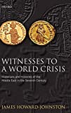 James Howard-Johnston: Witnesses to a World Crisis: Historians and Histories of the Middle East in the Seventh Century