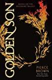 Pierce Brown: Golden Son (The Red Rising Trilogy 2)
