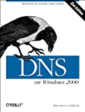 Robbie Allen, Matt Larson, Cricket Liu: DNS on Windows Server 2003