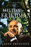 Lanny Ebenstein: Milton Friedman - A Biography