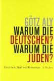 G�tz Aly: Warum die Deutschen? Warum die Juden?