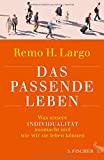 Remo H. Largo: Das passende Leben