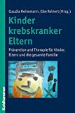 Claudia Heinemann, Elke Reinert: Kinder krebskranker Eltern
