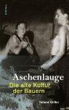Roland Girtler: Aschenlauge. Die al