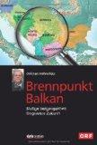 Christian Wehrsch�tz: Brennpunkt Balkan. Blutige Vergangenheit. Ungewisse Zukunft