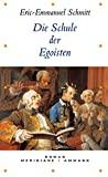 Eric-Emmanuel Schmitt: Die Schule der Egoisten