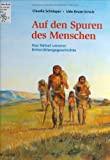 Udo Kruse-Schulz, Claudia Schnieper: Auf den Spuren des Menschen. Das Rätsel unserer Entwicklungsgeschichte
