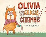 Tor Freeman: Olivia und das grosse Geheimnis