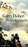 Garry Disher: Hinter den Inseln