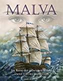 Anne-Laure Bondoux: Malva - Im Bann der geheimen Inseln