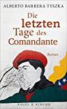 Alberto Barrera Tyszka: Die letzten Tage des Comandante