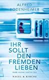 Alfred Bodenheimer: Ihr sollt den Fremden Lieben