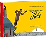 David Merveille (Illu.), Jacques Tati: Hallo Monsieur Hulot!