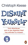 Christoph Keese: Disrupt Yourself
