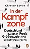 Christian Schüle: In der Kampfzone