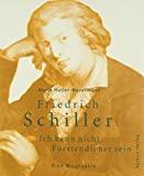 Marie Haller-Nevermann: Friedrich Schiller: Ich kann nicht Fürstendiener sein