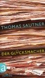 Thomas Sautner: Der Gl�cksmacher