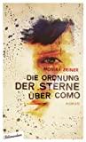 Monika Zeiner: Die Ordnung der Sterne �ber Como