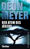 Deon Meyer: Der Atem des Jägers