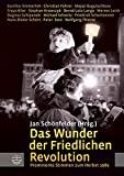 Jan Sch�nfelder (Herausgeber): Das Wunder der Friedlichen Revolution