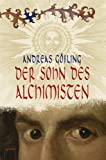Andreas Gößling: Der Sohn des Alchimisten