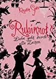 Kerstin Gier: Rubinrot - Liebe geht durch alle Zeiten