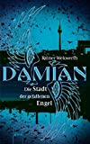 Rainer Wekwerth: Damian - Die Stadt der gefallenen Engel