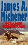 James A. Michener: Der Adler und der Rabe: Ein amerikanisches Duell