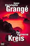 Jean-Christophe Grangé: Der steinerne Kreis