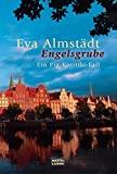 Eva Almst�dt: Engelsgrube