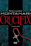 Richard Montanari: Crucifix