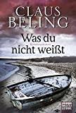 Claus Beling: Was du nicht wei�t