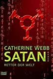 Catherine Webb: Satan - Retter der Welt