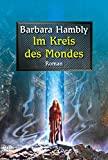 Barbara Hambly: Im Kreis des Mondes