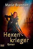 Marie Brennan: Hexenkrieger