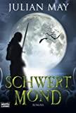 Julian May: Schwertmond