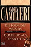 Andrea Camilleri: Die Form des Wassers / Der Hund aus Terracotta