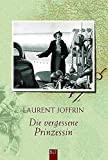 Laurent Joffrin: Die vergessene Prinzessin