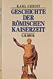 Karl Christ: Geschichte der römischen Kaiserzeit