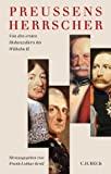 Frank-Lothar Kroll: Preußens Herrscher