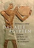 Hermann A. Schl�gl: Das Alte �gypten. Geschichte und Kultur von der Fr�hzeit bis zu Kleopatra
