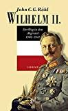 John C. G. R�hl: Wilhelm II: Der Weg in den Abgrund; 1900-1941