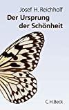 Josef H. Reichholf: Der Ursprung der Schönheit