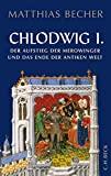 Matthias Becher: Chlodwig I. Der Aufstieg der Merowinger und das Ende der antiken Welt