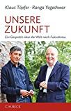 Klaus T�pfer, Ranga Yogeshwar: Unsere Zukunft