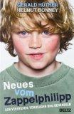 Gerald H�ther: Neues vom Zappelphilipp. ADS verstehen, vorbeugen und behandeln