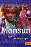 Klaus Kordon: Monsun oder der weiße Tiger
