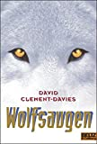 David Clement-Davies: Wolfsaugen