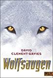 David Clement-Davies: Wolfsaugen