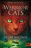 Erin Hunter: In die Wildnis